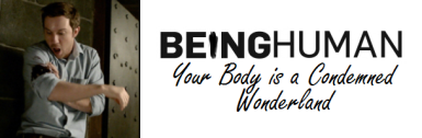 Being Human US Your Body is a Condemned Wonderland