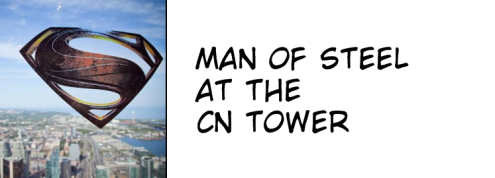 Man of Steel CN Tower